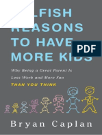 Bryan Caplan - Selfish Reasons to Have More Kids_ Why Being a Great Parent is Less Work and More Fun Than You Think   (2011, Basic Books).pdf
