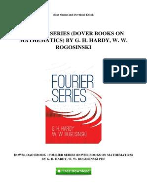 Fourier Series Dover Books On Mathematics By G H Hardy W W Rogosinski Thomas Hardy Series Mathematics