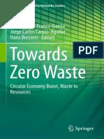 (Greening of Industry Networks Studies 6) María-Laura Franco-García, Jorge Carlos Carpio-Aguilar, Hans Bressers - Towards Zero Waste_ Circular Economy Boost, Waste to Resources-Springer International