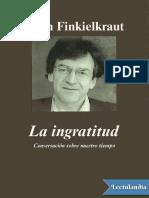La ingratitud - Alain Finkielkraut