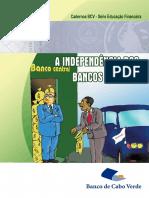 BANCO DE CABO VERDE. A independência dos bancos centrais