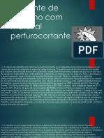 Acidente de trabalho com material perfurocortante.pptx
