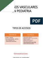 ACCESOS VASCULARES EN PEDIATRIA deyanira.pptx