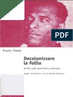 Frantz Fanon - Decolonizzare la follia. Scritti sulla psichiatria coloniale..pdf