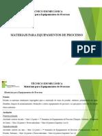 UNIDADE I - MATERIAIS PARA EQUIPAMENTOS DE PROCESSO