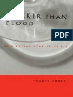 ZUBERI, Tukufu. Thicker Than Blood-How Racial Statistics Lie (2001)