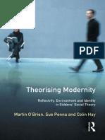Martin O'Brien, Sue Penna, Colin Hay - Theorising Modernity_ Reflexivity, Environment & Identity in Giddens' Social Theory-Routledge (1998)
