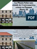 José Eustaquio Pérez - La Planta Solar más grande de Centroamérica estará en Panamá, Parte II