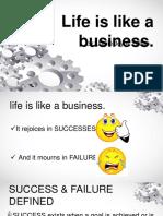 Life is like a business