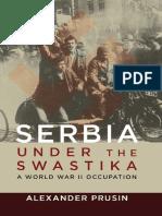 (History of Military Occupation) Alexander Prusin - Serbia under the Swastika_ A World War II Occupation-University of Illinois Press (2017).pdf