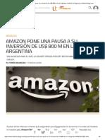 Amazon pone una pausa a su inversión de US$ 800 M en la Argentina _ Noticia de Negocios _Infotechnology.com
