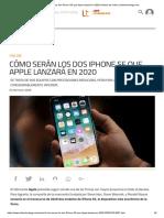 Cómo serán los dos iPhone SE que Apple lanzará en 2020 _ Noticia de Online _Infotechnology.com