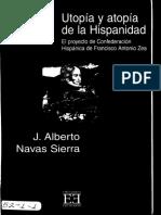 Utopía y atopía de la Hispanidad. El proyecto de Confederación Hispánica de Francisco Antonio Zea - J. Alberto Navas Sierra.pdf