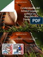 Miguel Alexander Pérez Pérez - Celebridades del béisbol jugarán softbol en República Dominicana