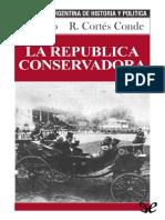 Gallo Ezequiel Y Cortes Conde Roberto - La República Conservadora