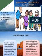 Komunikasi  Terapeutik Pd  Lansia