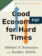 Abhijit V. Banerjee, Esther Duflo - Good Economics for Hard Times-PublicAffairs (2019).pdf