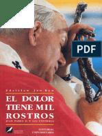 Zdzislaw Jan Ryn - El dolor tiene mil rostros. Juan Pablo II y los enfermos-Editorial Universitaria (1993).pdf