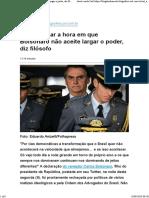 Pode chegar a hora em que Bolsonaro não aceite largar o poder, diz filósofo 10-09-2019