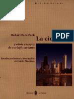 PARK, Robert Ezra - La Ciudad Y Otros Ensayos De Ecologia Urbana