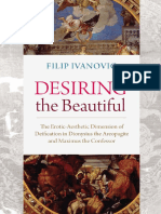 Filip Ivanovic - Desiring the Beautiful_ the Erotic-Aesthetic Dimension of Deification in Dionysius the Areopagite and Maximus the Confessor-The Catholic University of America Press (2019)