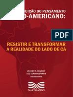 A contribuição do pensamento latino-americano - resistir e transformar a realidade do lado de cá
