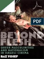 Beyond Flesh. Queer Masculinities and Nationalism in Israeli Cinema (2004).pdf