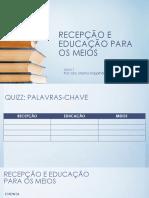AULA 1_RECEPÇÃO E EDUCAÇÃO PARA OS MEIOS.pdf