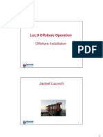 Lec9,10_Offshore Operation-Jacket Launch, Spar Installation, Pipeline Lay