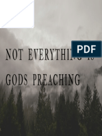 not everything is gods preaching