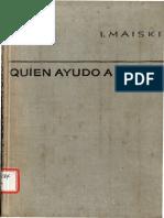 I. Maiski - Quién ayudó a Hitler-Editorial Progreso (19-_) (1).pdf