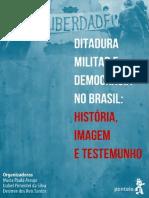 ARAUJO, Maria Paula. Ditadura Militar e Democracia no Brasil