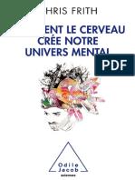 Chris Frith - Comment le cerveau crée notre univers mental-Odile Jacob (2010)