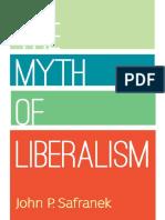 Safranek (2015) - The Myth of Liberalism