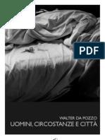 Walter Da Pozzo  - UOMINI, CIRCOSTANZE E CITTÁ
