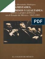 AMISTADES, COMPROMISOS Y LEALTADES. LÍDERES Y GRUPOS POLÍTICOS EN EL ESTADO DE MÉXICO_ROGELIO HERNANDEZ RODRIGUEZ