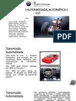 Transmissão Automática, Automatizada e Câmbio CVT..pptx