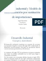Desarrollo industrial y Modelo de industrialización por sustitución.pptx