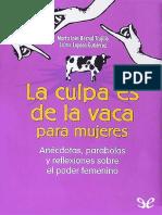 Lopera Gutierrez, Jaime & Bernal Trujillo, Marta Ines - [La culpa es de la vaca 03] La culpa es de la vaca para mujeres [25647] (r1.0)