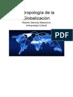 Trabajo de Antropología de la globalización, Roberto Sánchez Matamoros