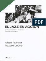 Robert Faulkner y Howard Becker - El jazz en acción_ la dinámica de los músicos sobre el escenario.pdf