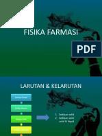 FISIKA FARMASI -  LARUTAN & KELARUTAN FISIKA FARMASI