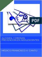 Alcohol y Drogas Prevención en Adolescentes - MÉdico Francisco A. Cantú.pdf