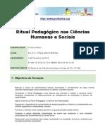 """Acção de Formação """"Ritual Pedagógico nas Ciências Humanas e Sociais"""" (2011)"""