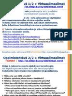 Sosmedia2010s 5jakso Virtuaalimaailmat Oppimistehtavat Mykra Juhana