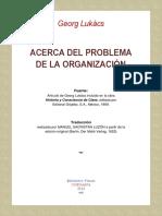 ACERCA DEL PROBLEMA DE LA ORGANIZACIÓN. GEORG LUKACS