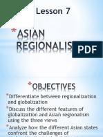 LESSON-7-ASIAN-REGIONALISM-TCWD-111.pptx