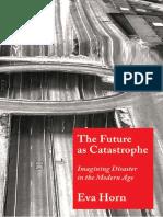The Future As Catastrophe - Eva Horn.pdf