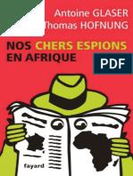 Nos chers espions en Afrique - Glaser, Antoine