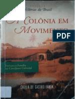 FARIA, Sheila de Castro. A colônia em movimento. Fortuna e família no cotidiano colonial.